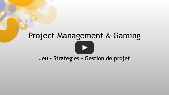 Miniature vidéo Project Management & gaming
